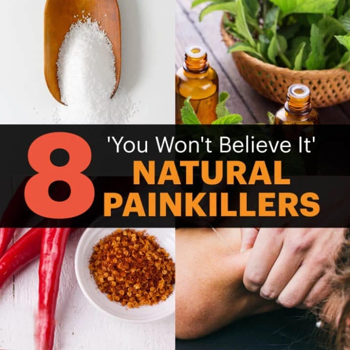 8 'You Won't Believe It' Natural Painkillers