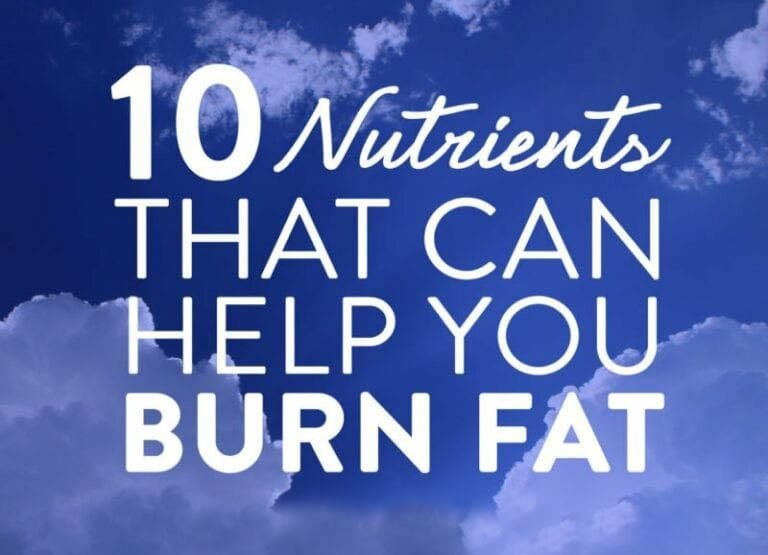 10 Nutrients That Can Help You Burn Fat