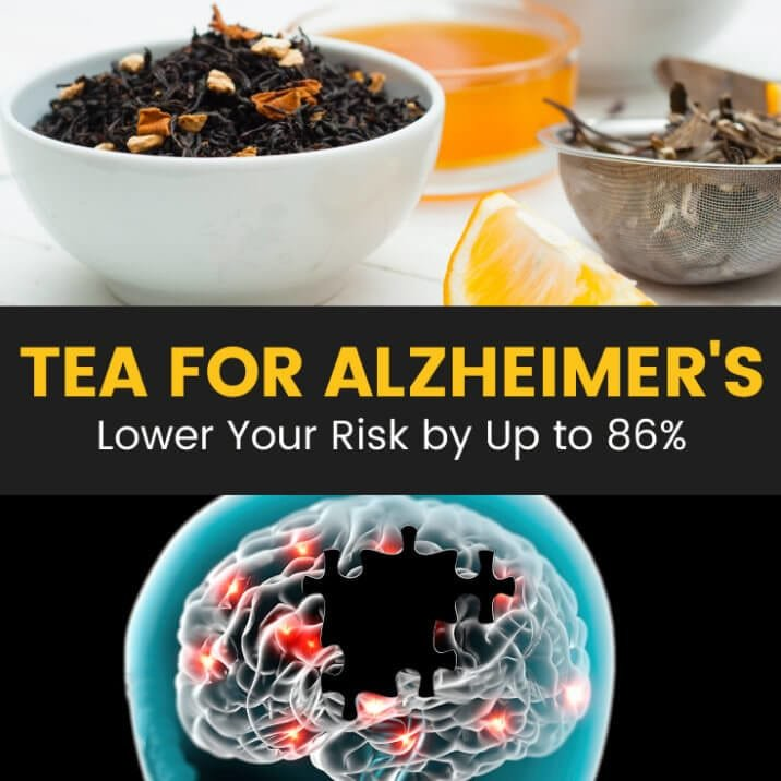 Tea for Alzheimer's Lowers Your Risk of Alzheimer's Up to 86%, Scientists Say
